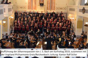 Kantatenchor Greiz mit der Vogtland Philharmonie - Johannespassion 2019